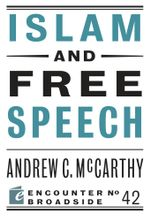 Islam and Free Speech - Andrew C McCarthy