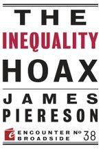 The Inequality Hoax - James Piereson