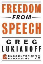 Freedom from Speech - Greg Lukianoff