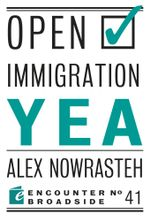 Open Immigration : Yea & Nay - Alex Nowrasteh