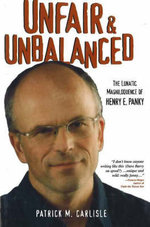 Unfair and Unbalanced : The Lunatic Magniloquence of Henry E. Panky - Patrick M. Carlisle