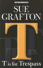 T Is for Trespass : Thorndike Paperback Bestsellers - Sue Grafton