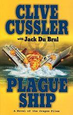 Plague Ship : Oregon Files - Clive Cussler