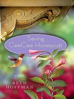 Saving CeeCee Honeycutt : Thorndike Paperback Bestsellers - Beth Hoffman