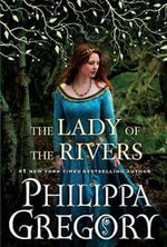 The Lady of the Rivers : Cousins' War - Philippa Gregory