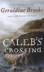 Caleb's Crossing : Thorndike Core - Geraldine Brooks