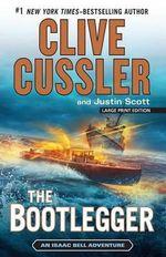 The Bootlegger : Isaac Bell Adventures - Clive Cussler