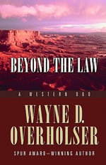 Beyond the Law : A Western Duo - Wayne D Overholser