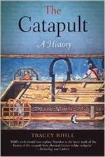 The Catapult : A History - Tracey Rihll
