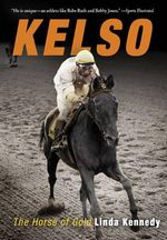 Kelso : The Horse of Gold - Linda Kennedy