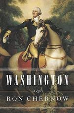 Washington : A Life - Ron Chernow
