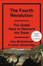 The Fourth Revolution : The Global Race to Reinvent the State - John Micklethwait