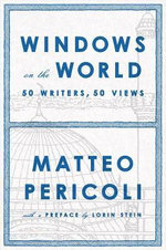 Windows on the World : Fifty Writers, Fifty Views - Matteo Pericoli