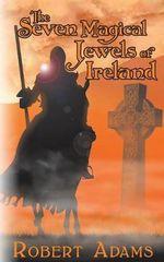 The Seven Magical Jewels of Ireland - Robert Adams, Sailor