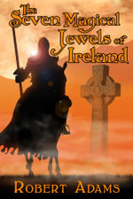The Seven Magical Jewels of Ireland - Robert, Sailor Adams
