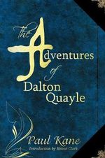 The Adventures of Dalton Quayle - Professor of English Paul Kane