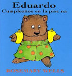 Eduardo: Cumpleanos En La Piscina (Edward's First Swimming Party) :  Cumpleanos En La Piscina (Edward's First Swimming Party) - Rosemary Wells
