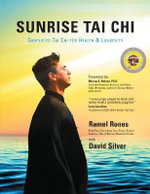 Sunrise Tai Chi : Simplified Tai Chi for Health & Longevity :  Simplified Tai Chi for Health & Longevity - Ramel Rones