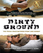 Dirty Ground : The Tricky Space Between Sport and Combat - Kris Wilder