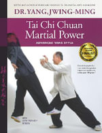 Tai Chi Chuan Martial Power : Advanced Yang Style; New User Friendly Design - Dr. Yang Jwing-Ming