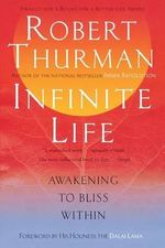 Infinite Life : Seven Virtues for Living Well - Robert Thurman