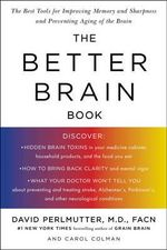 Better Brain Book : The Best Tools for Improving Memory and Sharpness, and Preventing Aging of the Brain - David Pearlmutter