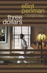 Three Dollars - Elliot Perlman
