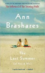 The Last Summer (of You & Me) : Of You and Me - Ann Brashares