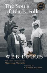 The Souls of Black Folk - W. E. B. Du Bois
