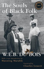The Souls of Black Folk - W. E. B. Du Bois