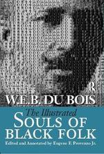 The Illustrated Souls of Black Folk - W. E. B. Du Bois
