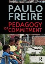 Pedagogy of Commitment - Paulo Freire