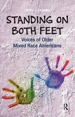 Standing on Both Feet : Voices of Older Mixed-Race Americans - Cathy J Tashiro
