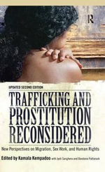 Trafficking and Prostitution Reconsidered : New Perspectives on Migration, Sex Work, and Human Rights