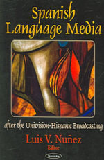 Spanish Language Media After : After the Univision-Hispanic Broadcasting