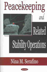 Peacekeeping and Related Stability Operations - Nina M. Serafino