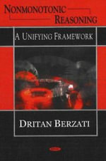 Nonmonotonic Reasoning : A Unifying Framework :  A Unifying Framework - Dritan Berzati