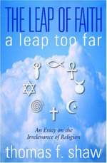 The Leap of Faith : A Leap Too Far - Thomas F Shaw