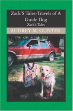 Zack's Tales : Travels of a Guide Dog - Audrey M Gunter