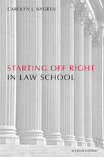 Starting Off Right in Law School - Carolyn J. Nygren