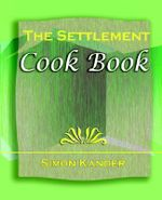 The Settlement Cook Book (1910) - Mrs Simon Kander