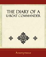 The Diary of A U-Boat Commander - 1920 - Anonymous