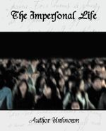The Impersonal Life - Unknown Author