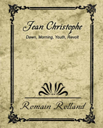 Jean-Christophe Dawn Morning Youth Revolt - Romain Rolland