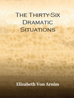 The Thirty-Six Dramatic Situacions - Georges Polti
