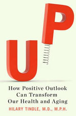 Up : How Positive Outlook Can Transform Our Health and Aging - Hilary Tindle