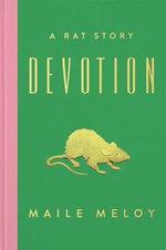 Devotion : A Rat Story - Maile Meloy