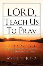 Lord, Teach Us to Pray - Walter E. Patt