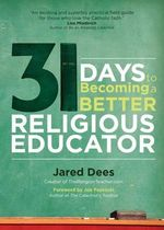 31 Days to Becoming a Better Religious Educator : College Theology Society Annual - Jared Dees