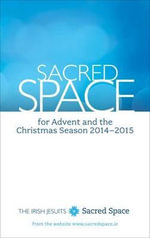 Sacred Space for Advent and the Christmas Season 2014 - 2015 - The Irish Jesuits
